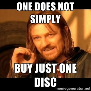 One Does Not Simply Buy Just One Disc